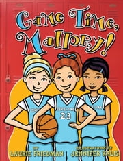 #23 Game Time, Mallory! ebook by Laurie  Friedman,Jennifer  Kalis