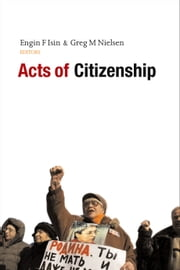 Acts of Citizenship ebook by Engin F. Isin, Greg M. Nielsen
