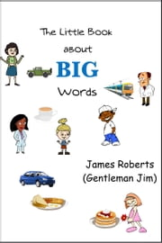 The Little Book About Big Words ebook by James Roberts (Gentleman Jim)