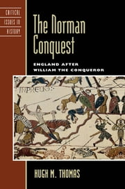 The Norman Conquest - England after William the Conqueror ebook by Hugh M. Thomas