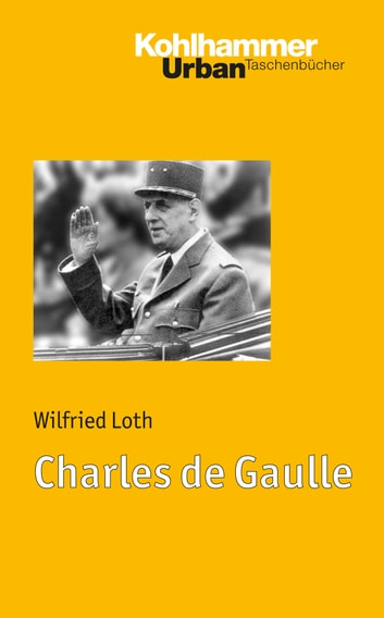 Charles de Gaulle ebook by Wilfried Loth