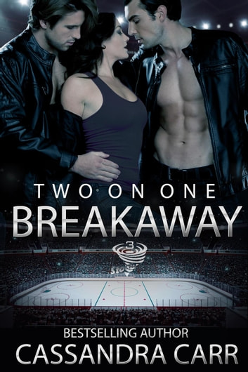 Two on One Breakaway - Storm, #3 ebook by Cassandra Carr