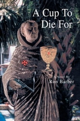 A Cup To Die For ebook by Ron Barber
