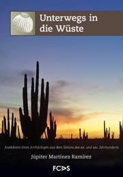 Unterwegs in die Wüste ebook by Júpiter Martínez Ramírez, Ulrike Grau