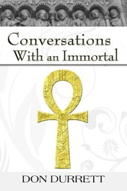 Conversations With an Immortal ebook by Don Durrett