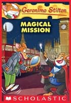 Magical Mission (Geronimo Stilton #64) ebook by Geronimo Stilton