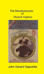 The Misadventures of Shylock Hapless ebook by John  Gerard Sapodilla