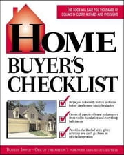 Home Buyer's Checklist: Everything You Need to Know--but Forget to Ask--Before You Buy a Home ebook by Irwin, Robert
