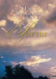 In Search of Poetry ebook by James L. Marshall