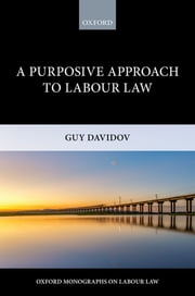 A Purposive Approach to Labour Law ebook by Guy Davidov