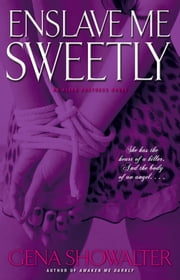Enslave Me Sweetly ebook by Gena Showalter