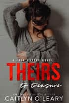Theirs To Treasure - Happily Ever After ebook by Caitlyn O'Leary
