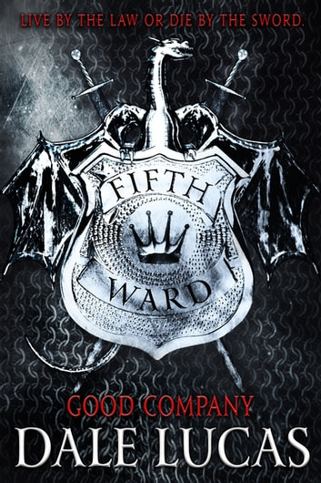 The Fifth Ward: Good Company ebook by Dale Lucas