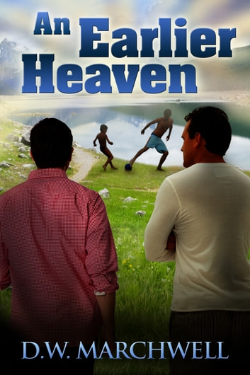 An Earlier Heaven ebook by D.W. Marchwell
