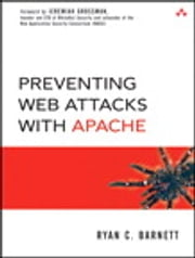 Preventing Web Attacks with Apache ebook by Ryan C. Barnett