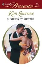 Mistress by Mistake ebook by Kim Lawrence