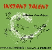 Instant Talent - Personalized Doodles, Personalized Doodles ebook by Barbara Cram Gilmore