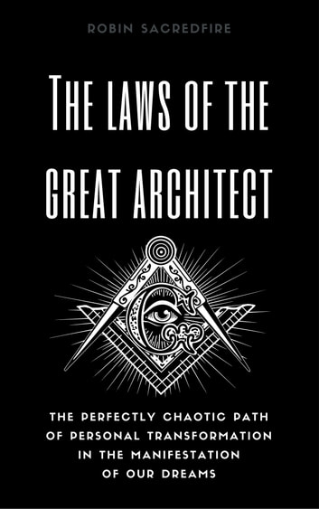 The laws of the great architect ebook by robin sacredfire the laws of the great architect the perfectly chaotic path of personal transformation in the fandeluxe Choice Image