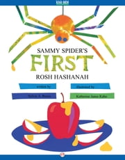 Sammy Spider's First Rosh Hashanah - Read-Aloud Edition ebook by Sylvia A. Rouss,Katherine Janus Kahn