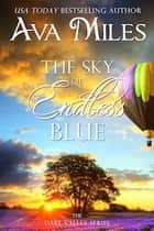 The Sky of Endless Blue ebook by Ava Miles