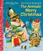 Richard Scarry's The Animals' Merry Christmas ebook by Kathryn Jackson,Richard Scarry