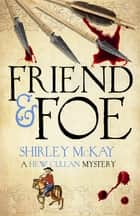 Friend & Foe - A Hew Cullen Mystery: Book 4 eBook by Shirley McKay