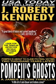 Pompeii's Ghosts - A James Acton Thriller, Book #9 ebook by J. Robert Kennedy