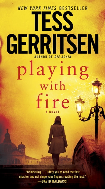Playing with Fire - A Novel ebook by Tess Gerritsen
