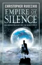 Empire of Silence - Book One ebook by Christopher Ruocchio