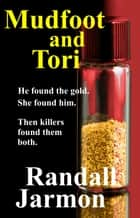 Mudfoot and Tori ebook by Randall Jarmon