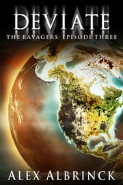 Deviate (The Ravagers - Episode Three) ebook by Alex Albrinck