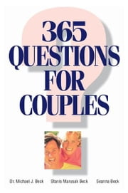 365 Questions For Couples ebook by Michael J. Beck,Stanis Marusak Beck