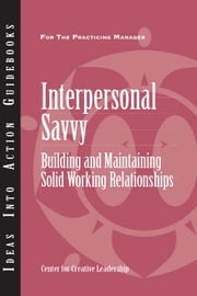 Interpersonal Savvy: Building and Maintaining Solid Working Relationships ebook by Rush, Stephen