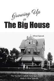 Growing Up in The Big House ebook by Alfred Spevak