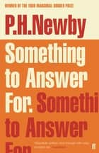 Something to Answer For eBook by P. H. Newby
