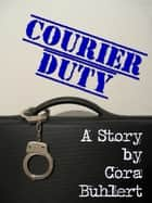 Courier Duty ebook by Cora Buhlert