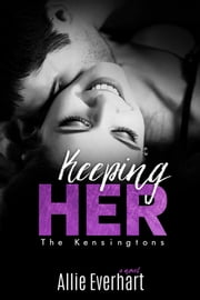 Keeping Her ebook by Allie Everhart
