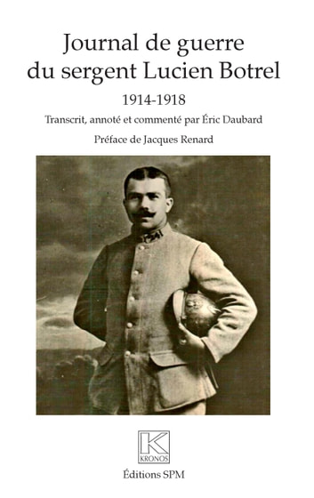 Journal de guerre du sergent Lucien Botrel - 1914-1918 ebook by Eric DAUBARD