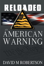 RELOADED - An American Warning ebook by David M.Robertson