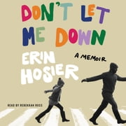 Don't Let Me Down - A Memoir audiobook by Erin Hosier