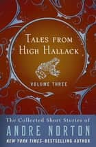Tales from High Hallack Volume Three - The Collected Short Stories of Andre Norton ebook by Andre Norton