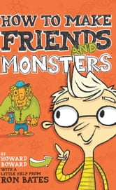 How to Make Friends and Monsters ebook by Ron Bates