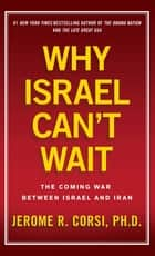 Why Israel Can't Wait ebook by Jerome R. Corsi, Ph.D.