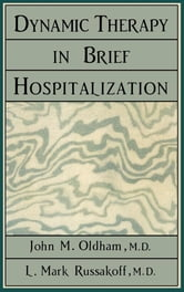 Dynamic Therapy in Brief Hospi ebook by John M. Oldham,Mark L. Russakoff
