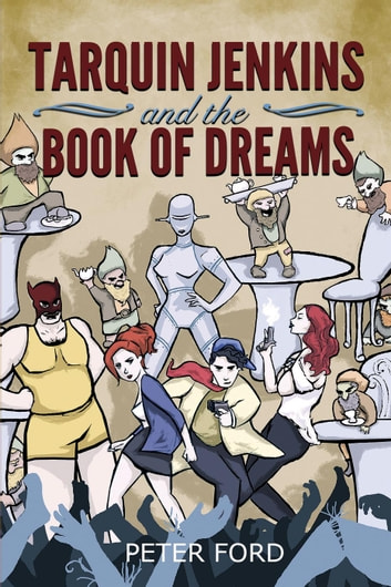 Tarquin Jenkins And The Book Of Dreams ebook by Peter Ford