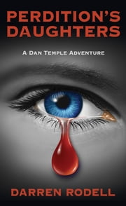 Perdition's Daughters - A Dan Temple Adventure ebook by Darren Rodell