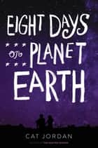 Eight Days on Planet Earth ebook by