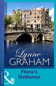 Flora's Defiance (Mills & Boon Modern) (Lynne Graham Collection) ebook by Lynne Graham