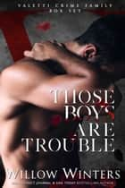 Those Boys Are Trouble ebook by Willow Winters