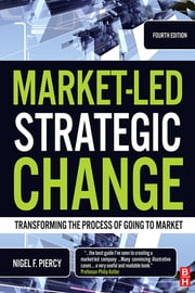 Market-Led Strategic Change ebook by Nigel Piercy